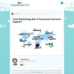 ▷ Tout Marketing doit-il forcément devenir Digital ?