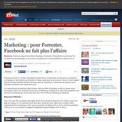 Marketing : pour Forrester, Facebook ne fait plus l'affaire