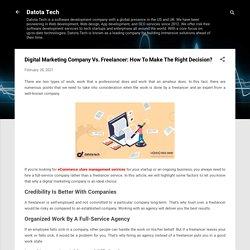 Digital Marketing Company Vs. Freelancer: How To Make The Right Decision?