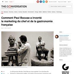 Comment Paul Bocuse a inventé le marketing du chef et de la gastronomie française