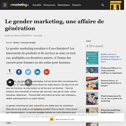 Le gender marketing, une affaire de génération - Etudes / Consumer Insight