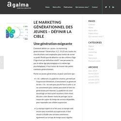Le marketing générationnel des jeunes - Définir la cible - Institut d'études Agalma