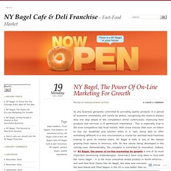 NY Bagel, The Power Of On-Line Marketing For Growth