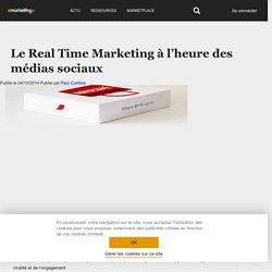 Le Real Time Marketing à l'heure des médias sociaux
