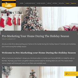 Pre-Marketing Your Home During The Holiday Season - Lakeland Real Estate