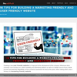 16 Tips for Building A Marketing Friendly And User Friendly Website - ibswebtechibswebtech