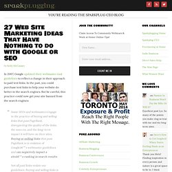 27 Web Site Marketing Ideas That Have Nothing to do with Google or SEO
