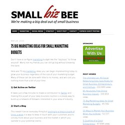 75 Big Marketing Ideas for Small Marketing Budgets