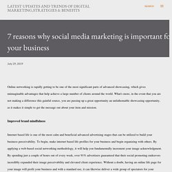 7 reasons why social media marketing is important for your business