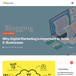 Why Digital Marketing Is Important To Grow E-Businesses - 88Gravity