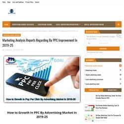 Marketing Analysis Reports Regarding By PPC Improvement In 2019-25