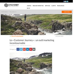 Le « Customer Journey » : un outil marketing incontournable