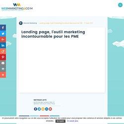Landing page, l'outil marketing incontournable pour les PME