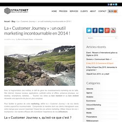 La « Customer Journey » : un outil marketing incontournable en 2014 ! Stratenet