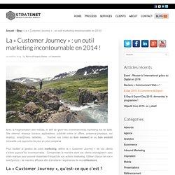 La « Customer Journey » : un outil marketing incontournable en 2014 ! Stratenet