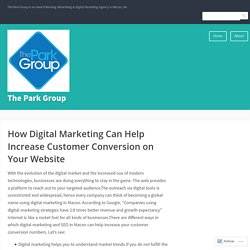 How Digital Marketing Can Help Increase Customer Conversion on Your Website – The Park Group
