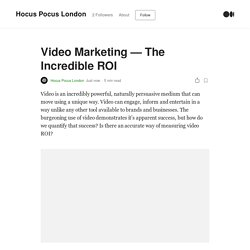 Video Marketing — The Incredible ROI
