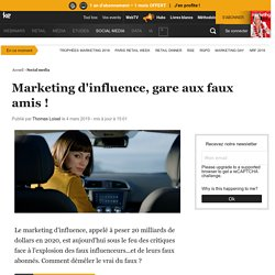 Marketing d'influence, gare aux faux amis !