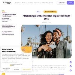 Marketing d'influence : les tops et les flops 2019
