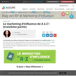 Le marketing d'influence de A à Z (troisième partie)