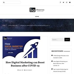 How Digital Marketing can Boost Business after COVID-19 - lia infraservices