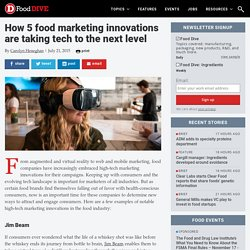 How 5 food marketing innovations are taking tech to the next level