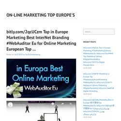 bitly.com/2qcUCzm Top in Europe Marketing Best InterNet Branding #WebAuditor Eu for Online Marketing European Top …