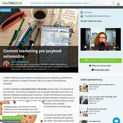 Video kurz: Content marketing pro jazykové volnonožce / Lucie Gramelová