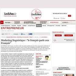 """Marketing linguistique : """"le français parle aux Français"""""""