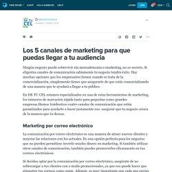 Los 5 canales de marketing para que puedas llegar a tu audiencia : ext_5324331 — LiveJournal