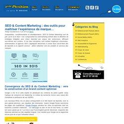 SEO & Content Marketing : des outils pour maîtriser l'expérience de marque…