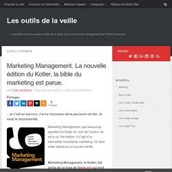 Marketing Management. La nouvelle édition du Kotler, la bible du marketing est parue.