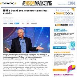 IBM a trouvé son nouveau « monsieur cloud »
