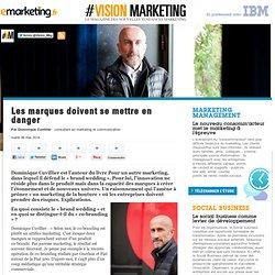 Les marques doivent se mettre en danger - Marketing Management
