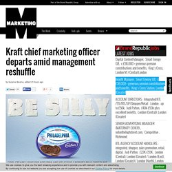 Kraft chief marketing officer departs amid management reshuffle