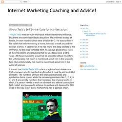Internet Marketing Coaching and Advice! : Nikola Tesla's 369 Divine Code for Manifestation!