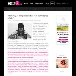 #Marketing et manipulation : êtes-vous maître de vos achats