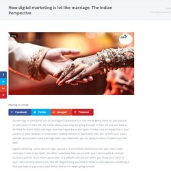 How Digital Marketing is Lot Like Marriage: The Indian Perspective