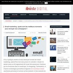 Email marketing : quels sont les meilleurs moments pour envoyer vos campagnes ?