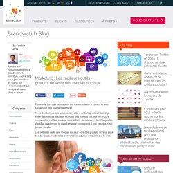 Marketing : Les meilleurs outils gratuits de veille des médias sociaux