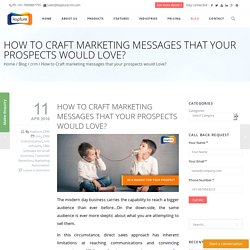 How to Craft marketing messages that your prospects would Love?