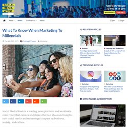 What To Know When Marketing To Millennials - Social Media Week