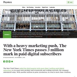 With a heavy marketing push, The New York Times passes 3 million mark in paid digital subscribers