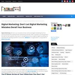 Digital Marketing: Don't Let Digital Marketing Mistakes Derail Your Business