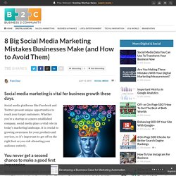 8 Big Social Media Marketing Mistakes Businesses Make (and How to Avoid Them)