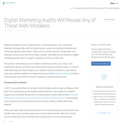 Digital Marketing Audits Will Reveal Any of These Web Mistakes