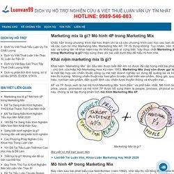 Marketing mix là gì? Mô hình 4P trong Marketing Mix