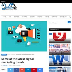 Some of the latest digital marketing trends – Mobdroapps innovate your world