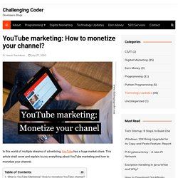 YouTube marketing: How to monetize your channel? - Challenging Coder