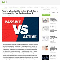 Passive & Active Marketing: Which One is Necessary For Your Business - Mercury Uplifts